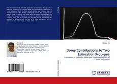 Bookcover of Some Contributions to Two Estimation Problems