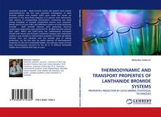 Capa do livro de THERMODYNAMIC AND TRANSPORT PROPERTIES OF LANTHANIDE BROMIDE SYSTEMS