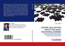 Bookcover of LIFETIME GOAL-SETTING EFFECTS FOR ADULT VOCATIONAL LEARNERS