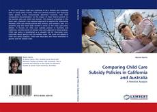 Bookcover of Comparing Child Care Subsidy Policies in California and Australia