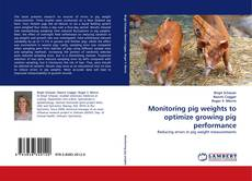 Bookcover of Monitoring pig weights to optimize growing pig performance