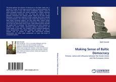 Making Sense of Baltic Democracy kitap kapağı