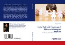 Bookcover of Social Network Structures of Women In Academic Medicine