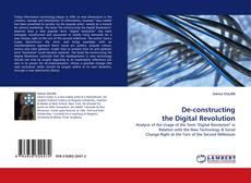 Bookcover of De-constructing the Digital Revolution