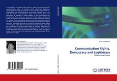 Bookcover of Communication Rights, Democracy and Legitimacy