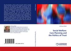 Bookcover of Social Welfare: Care Planning and the Politics of Trust