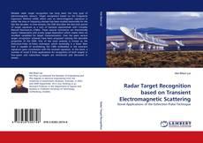 Bookcover of Radar Target Recognition based on Transient Electromagnetic Scattering