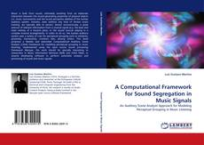 Bookcover of A Computational Framework for Sound Segregation in Music Signals