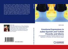 Bookcover of Emotional Expressions in Judeo-Spanish and Turkish Proverbs and Idioms