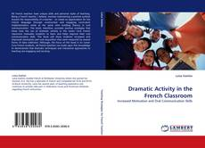 Couverture de Dramatic Activity in the French Classroom