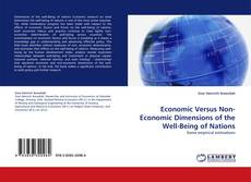 Bookcover of Economic Versus Non-Economic Dimensions of the Well-Being of Nations