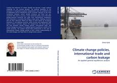 Climate change policies, international trade and carbon leakage的封面