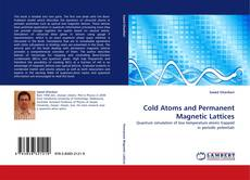 Bookcover of Cold Atoms and Permanent Magnetic Lattices