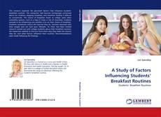 Copertina di A Study of Factors Influencing Students' Breakfast Routines