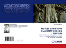 Bookcover of MOTIVES BEHIND FOUR CHARACTERS' DECISION MAKINGS
