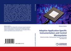 Bookcover of Adaptive Application-Specific Instrumentation and Control Microsystems