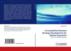 Обложка A Competitive Business Strategy Development for Market Expansion