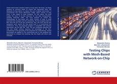 Bookcover of Testing Chips with Mesh-Based Network-on-Chip