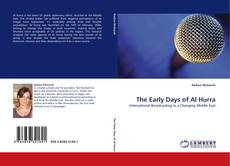 The Early Days of Al Hurra kitap kapağı