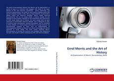 Bookcover of Errol Morris and the Art of History