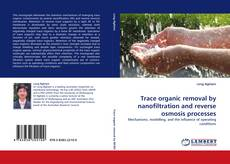 Capa do livro de Trace organic removal by nanofiltration and reverse osmosis processes