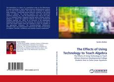 Bookcover of The Effects of Using Technology to Teach Algebra