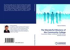 Bookcover of The Wonderful Missions of the Community College