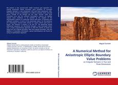 Bookcover of A Numerical Method for Anisotropic Elliptic Boundary Value Problems