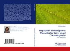 Bookcover of Preparation of Macroporous Monoliths for Use in Liquid Chromatography