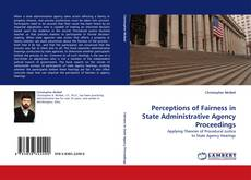Bookcover of Perceptions of Fairness in State Administrative Agency Proceedings