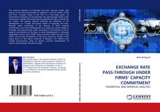 Bookcover of EXCHANGE RATE PASS-THROUGH UNDER FIRMS' CAPACITY COMMITMENT