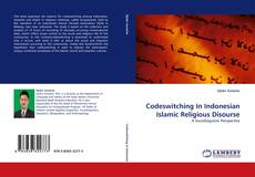Bookcover of Codeswitching In Indonesian Islamic Religious Disourse