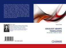 Bookcover of IDEOLOGY ABORTS TRANSLATION