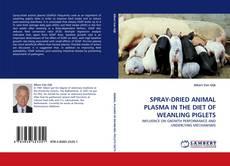 Portada del libro de SPRAY-DRIED ANIMAL PLASMA IN THE DIET OF WEANLING PIGLETS
