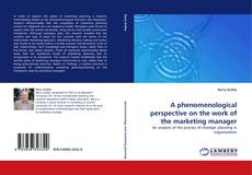 Bookcover of A phenomenological perspective on the work of the marketing manager