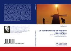 Couverture de La tradition orale en Belgique francophone