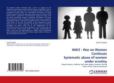 Bookcover of WW3 - War on Women Continues Systematic abuse of women under scrutiny