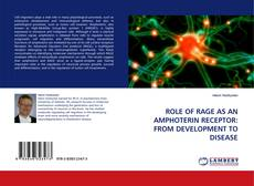 Bookcover of ROLE OF RAGE AS AN AMPHOTERIN RECEPTOR: FROM DEVELOPMENT TO DISEASE