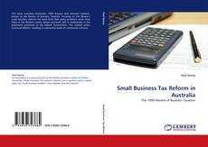 Обложка Small Business Tax Reform in Australia
