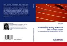 Anti-Doping Policy: Rationale or Rationalisation? kitap kapağı