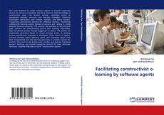 Bookcover of Facilitating constructivist e-learning by software agents