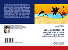 Couverture de Status and ecology of gangetic river dolphin (platanista gangetica)