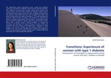 Bookcover of Transitions: Experiences of women with type 1 diabetes