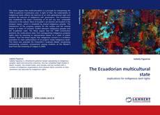 Обложка The Ecuadorian multicultural state
