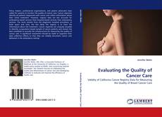 Bookcover of Evaluating the Quality of Cancer Care