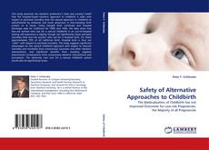 Bookcover of Safety of Alternative Approaches to Childbirth