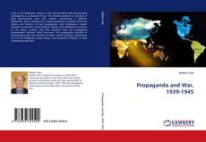 Bookcover of Propaganda and War, 1939-1945