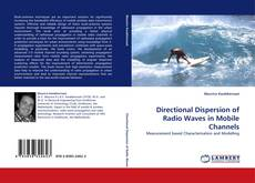 Bookcover of Directional Dispersion of Radio Waves in Mobile Channels