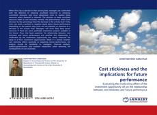 Bookcover of Cost stickiness and the implications for future performance