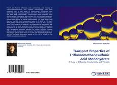 Bookcover of Transport Properties of Trifluoromethanesulfonic Acid Monohydrate